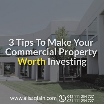 3 Tips To Make Your Commercial Property Worth Investing