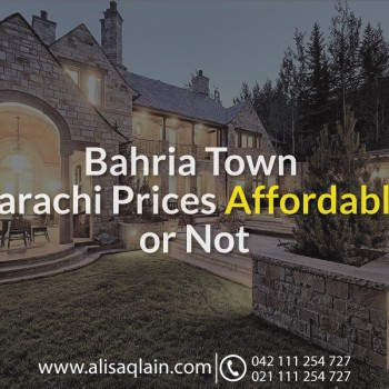 Bahria Town Karachi Prices - Affordable or Not