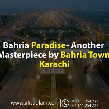 Bahria Paradise- Another Masterpiece by Bahria Town Karachi