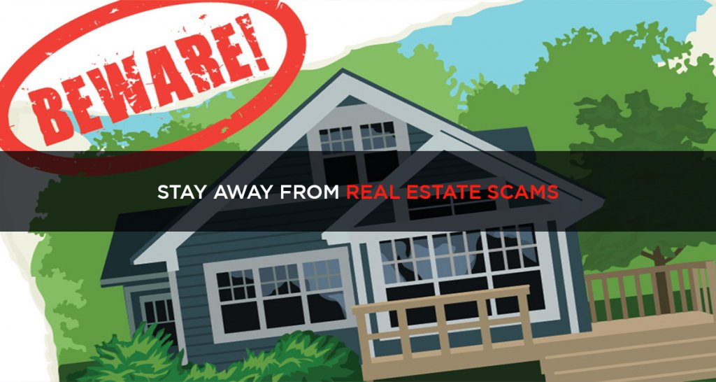 Stay away from real estate scams
